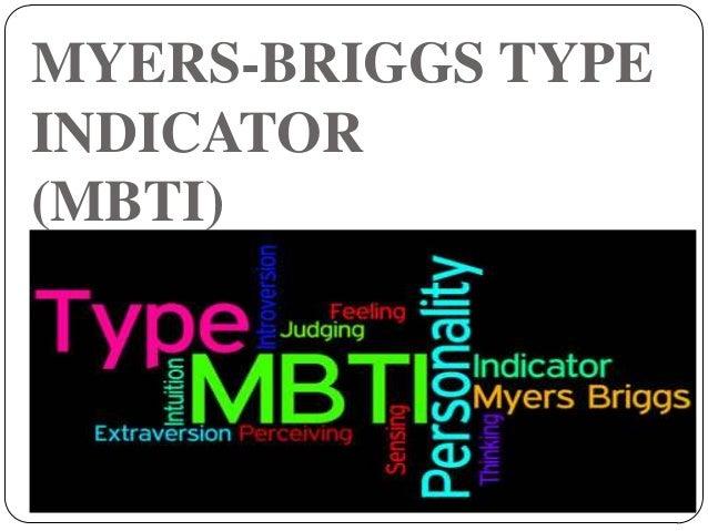 MYERS-BRIGGS TYPEINDICATOR(MBTI)