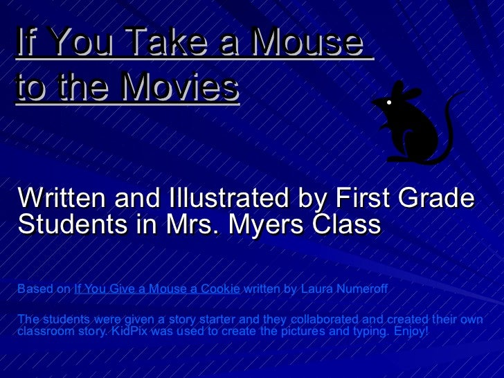 Mrs. Myers-If You Take a Mouse to the Movies