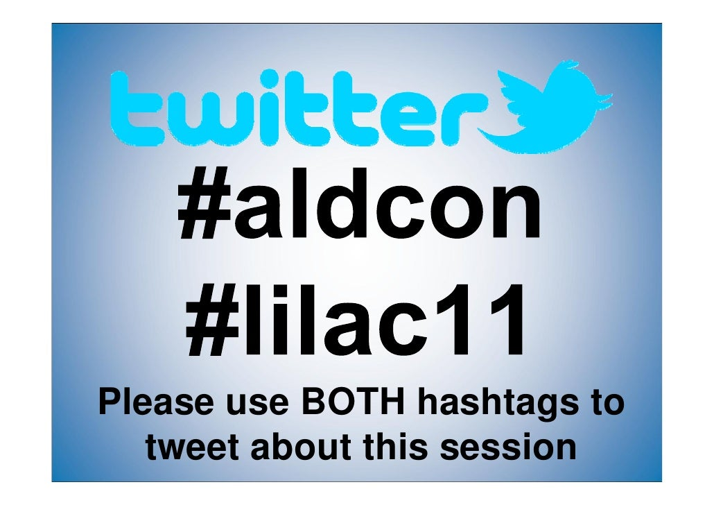 Please use BOTH hashtags to   tweet about this session