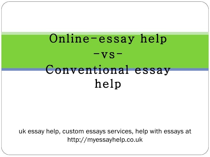 Online-essay help -vs- Conventional essay help uk essay help, custom essays services, help with essays at http://myessayhe...