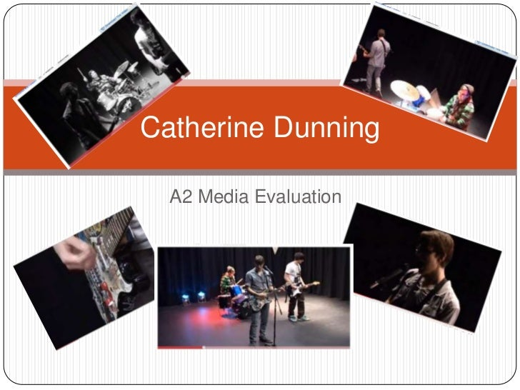 A2 Media Evaluation<br />Catherine Dunning<br />