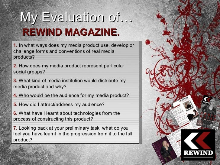 My Evaluation of… REWIND MAGAZINE. 1.   In what ways does my media product use, develop or challenge forms and conventions...