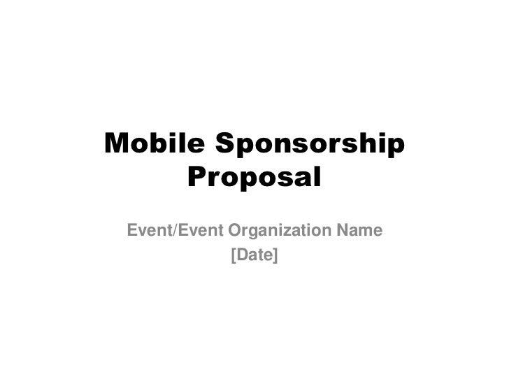 Mobile Sponsorship     Proposal Event/Event Organization Name             [Date]