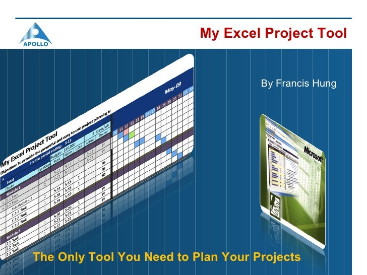 By Francis Hung My Excel Project Tool The Only Tool You Need to Plan Your Projects