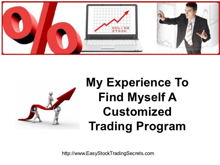 My experience to find myself a customized trading program