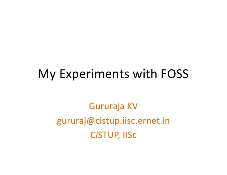 My Experiments with FOSS