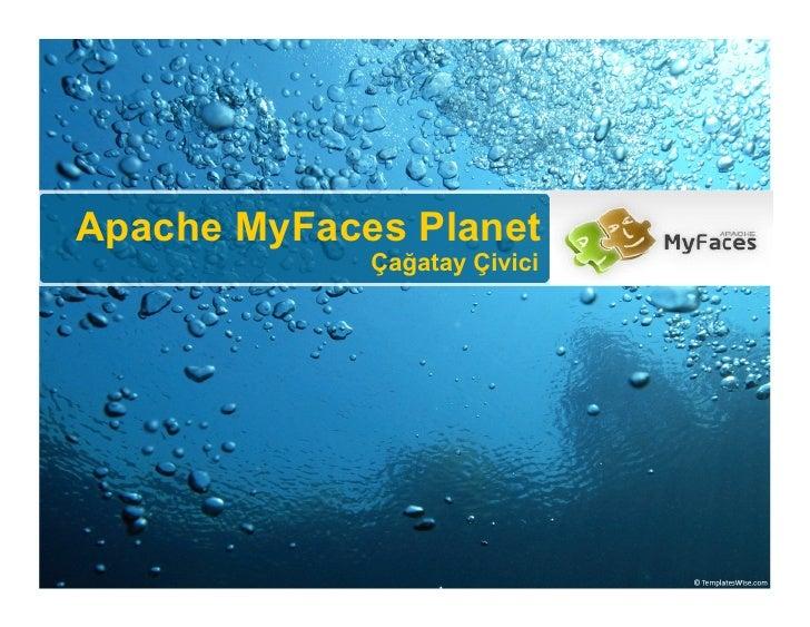 Apache MyFaces Planet              Çağatay Çivici