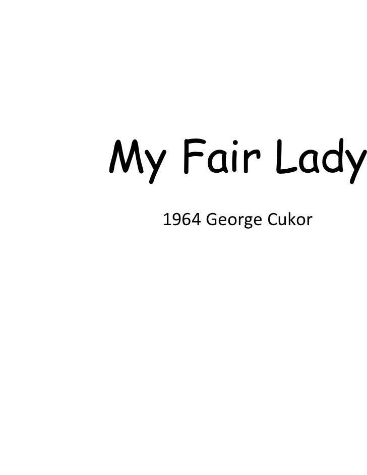 My Fair Lady  1964 George Cukor