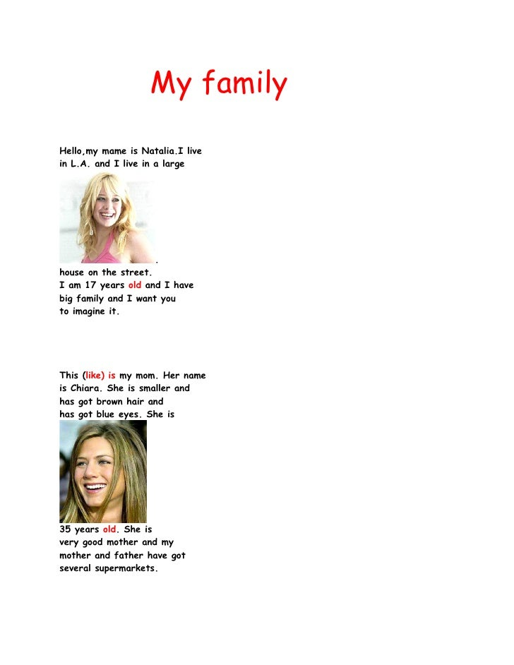 My family  Hello,my mame is Natalia.I live in L.A. and I live in a large                         . house on the street. I ...
