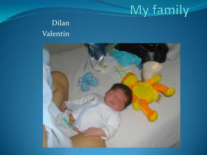 My family<br />Dilan<br />Valentín<br />