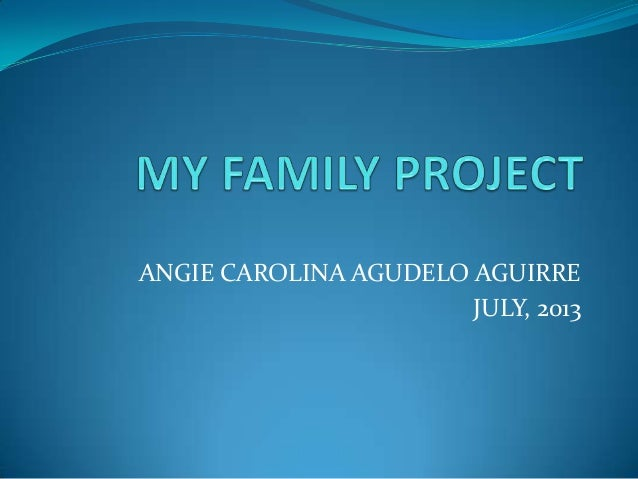 My family project angie