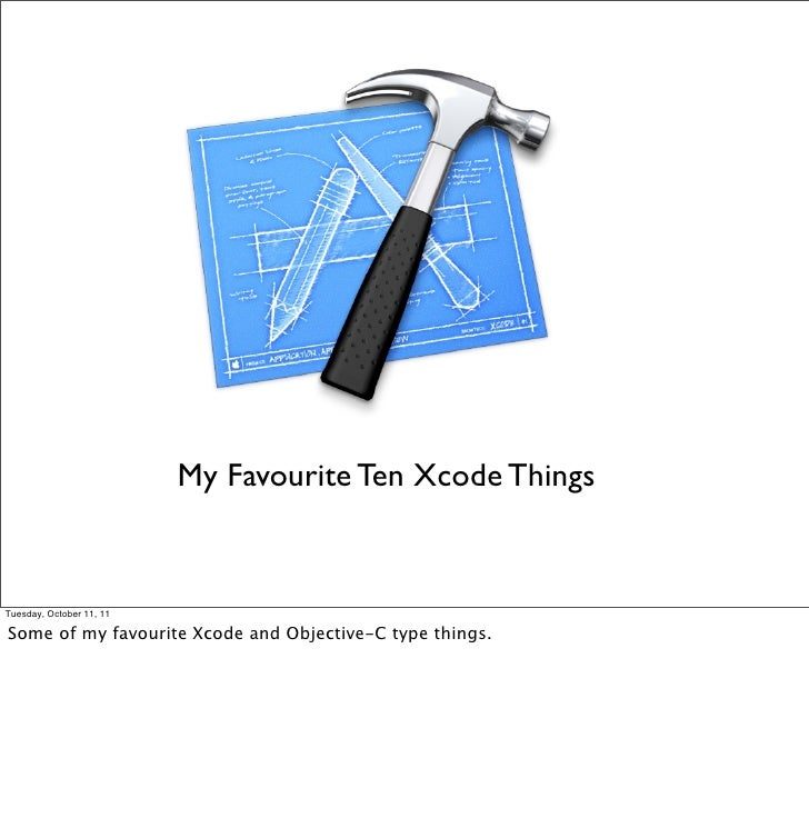 My Favourite 10 Things about Xcode/ObjectiveC