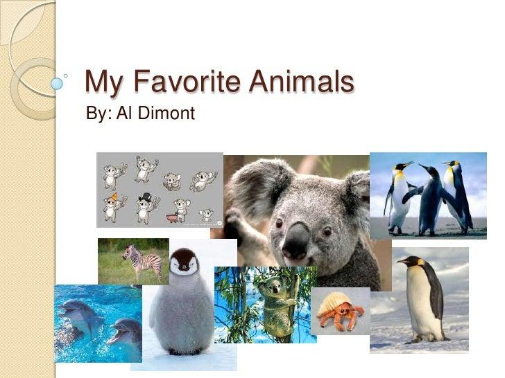 My Favorite AnimalsBy: Al Dimont