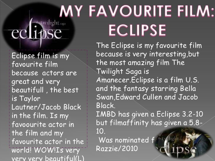 essay on favourite movie my favorite movie essay example  my favourite film essay gxart orgmy favorite film and actor classlautner twilight costars kristen stewart