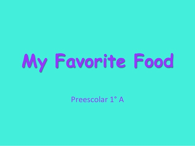 My Favorite Food Preescolar 1° A