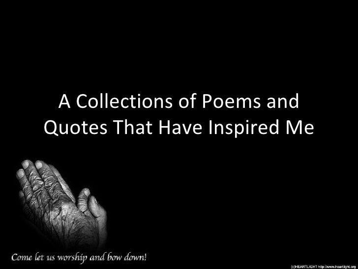 A Collections of Poems and Quotes That Have Inspired Me