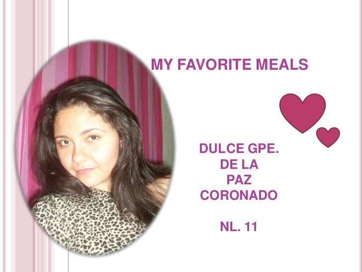 MY FAVORITE MEALS <br />DULCE GPE. <br />DE LA <br />PAZ <br />CORONADO<br />NL. 11<br />
