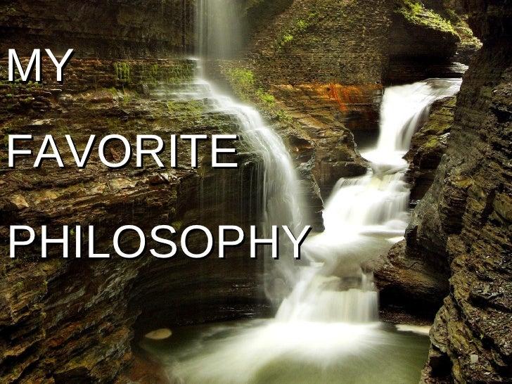 My Favorite Philosophy