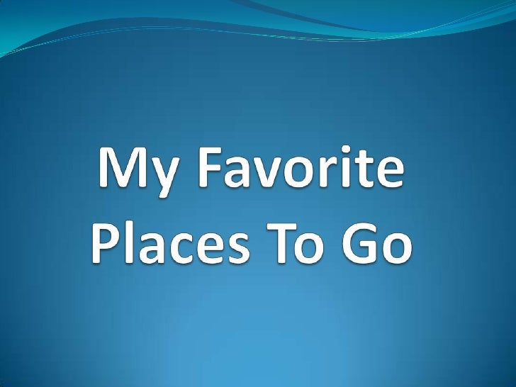 my favorite place mall Descriptive paragraph about my favorite place april 26, 2013 my favorite place have you ever thought about how the place you live seem to have lack of places to go.