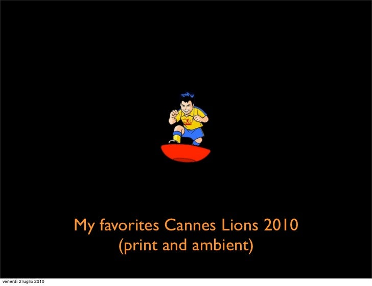 My favorites cannes lions 2010