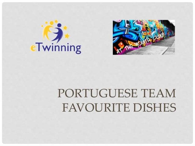 PORTUGUESE TEAM FAVOURITE DISHES