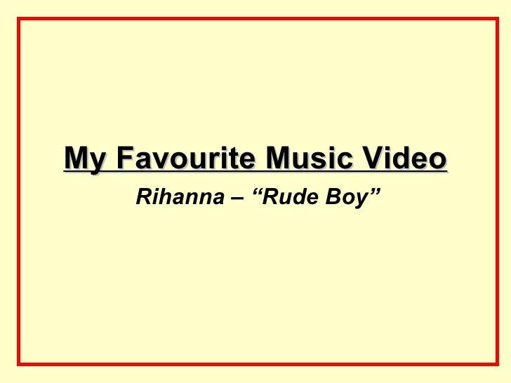 Favourite Music Video - Rude Boy