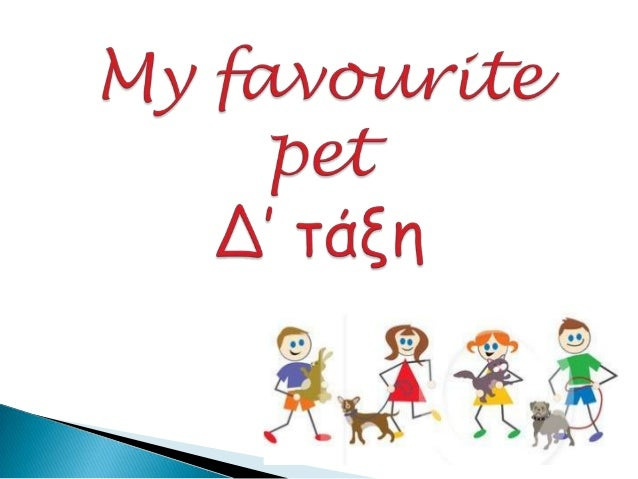 my favorite animal dog Favorite pet which is your favorite pet how do you take care of the pet why do you like it my favorite pet is a dog there was a time when i used to be afraid of dogs.