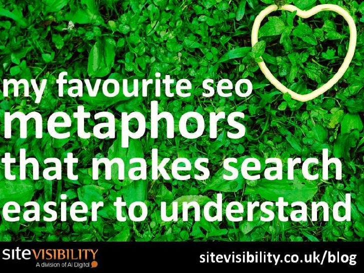 My Favourite Seo Metaphors That Make Search Easier To Understand