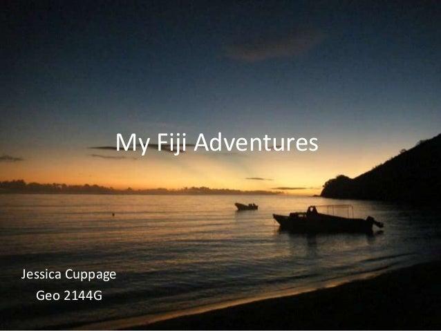 My Fiji AdventuresJessica Cuppage  Geo 2144G