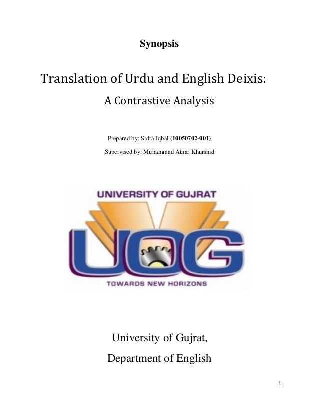 1SynopsisTranslation of Urdu and English Deixis:A Contrastive AnalysisPrepared by: Sidra Iqbal (10050702-001)Supervised by...