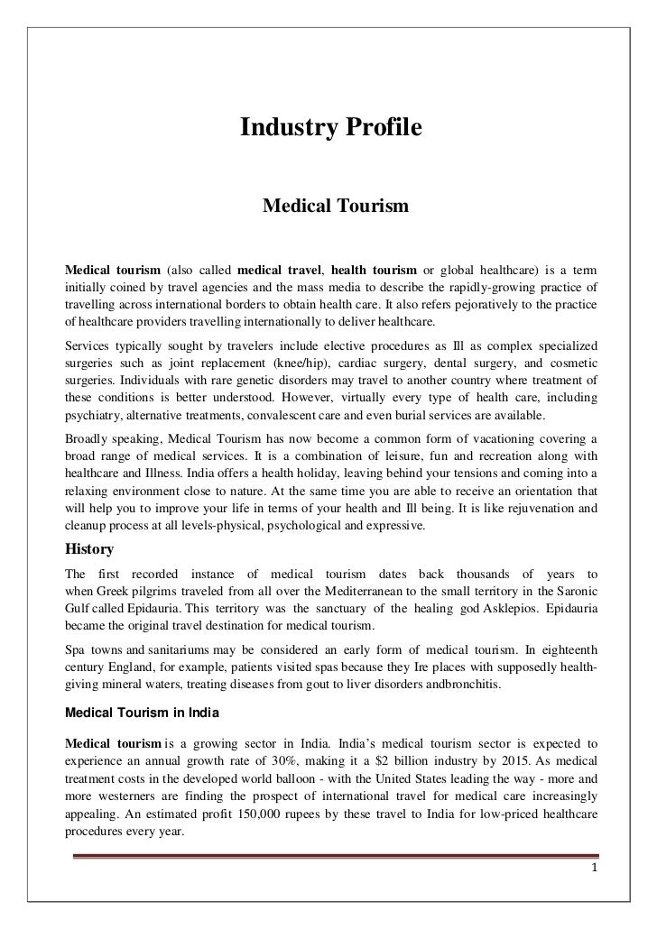 Industry Profile                                       Medical TourismMedical tourism (also called medical travel, health ...