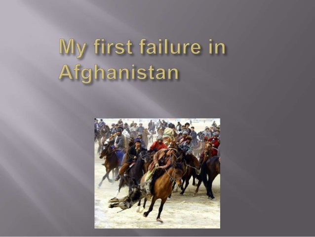 My first failure in afghanistan
