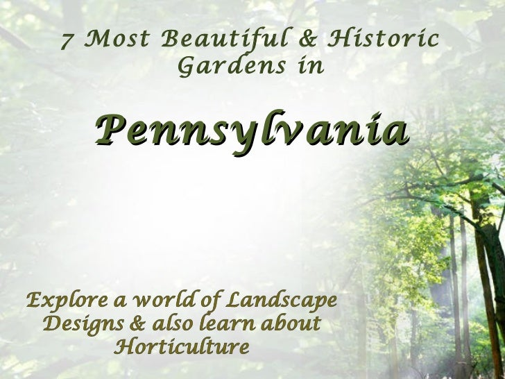 7 Most Beautiful & Historic        Gardens in  Pennsylvania