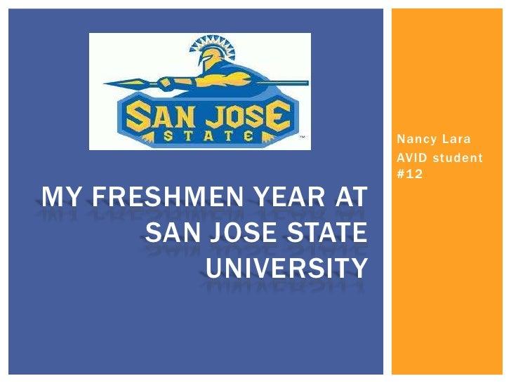 Nancy Lara                       AVID student                       #12MY FRESHMEN YEAR AT      SAN JOSE STATE         UNI...