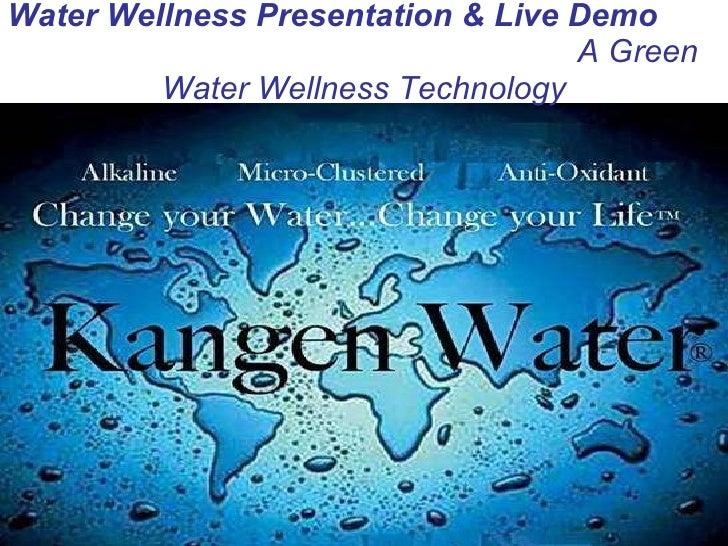 Water Wellness Presentation & Live Demo  A Green Water Wellness Technology