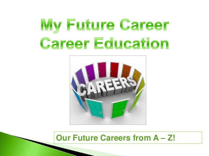 Our Future Careers from A – Z!