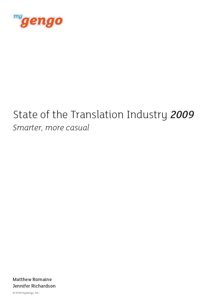 State of the Translation Industry 2009 Smarter, more casual     Matthew Romaine Jennifer Richardson © 2009 myGengo, Inc.