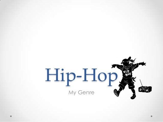 Hip-Hop  My Genre