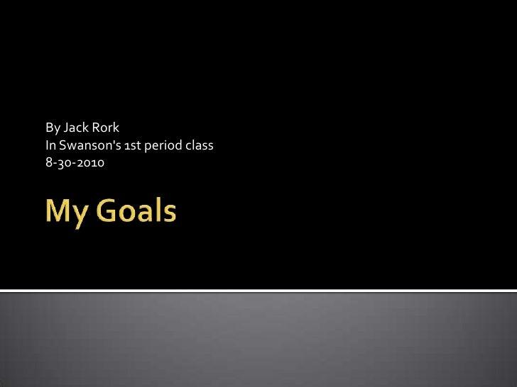 My goals by jack rork