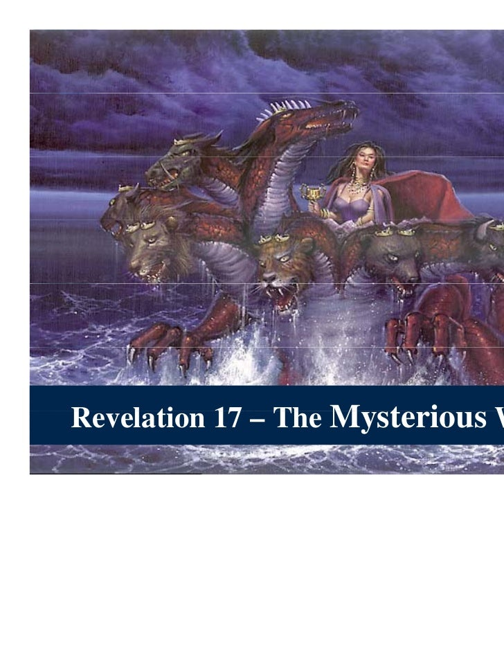 R l ti 17 – Th M t iRevelation  The Mysterious Wh                           Whore
