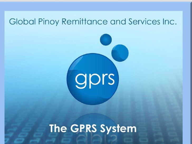 REMITTANCE COMPANY                    P25 PESOS ANY AMOUNTGPRS is an online (web) basedtransactional and reporting facilit...