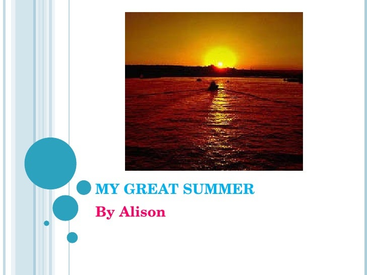 MY GREAT SUMMER By Alison
