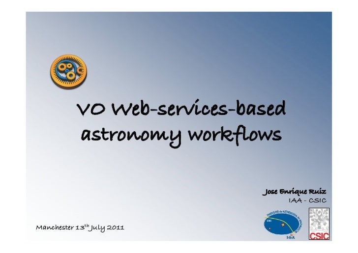 VO Web-services-based           astronomy workflows!                             Jose Enrique Ruiz!                       ...
