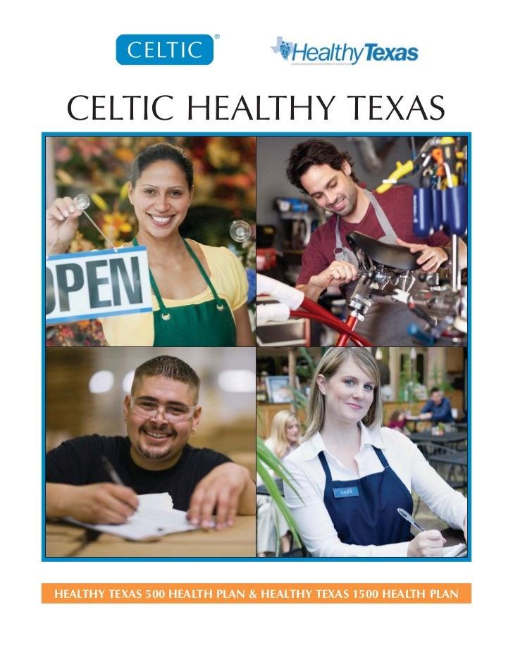 CELTIC HEALTHY TEXASHEALTHY TEXAS 500 HEALTH PLAN & HEALTHY TEXAS 1500 HEALTH PLAN