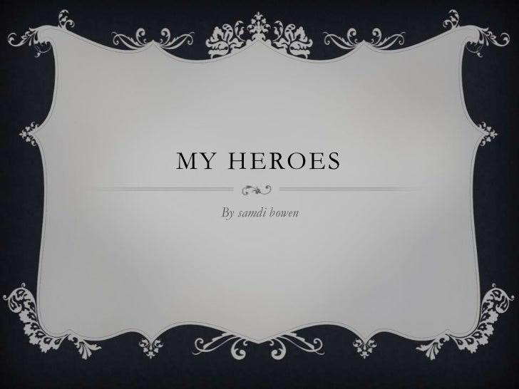 My hero's