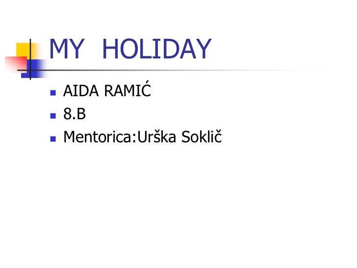 My  holiday Aida Ramić