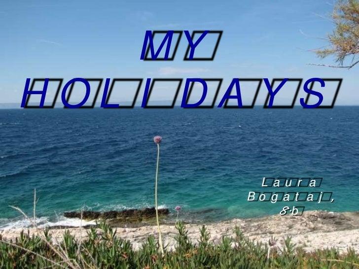 My holidays Laura Bogataj