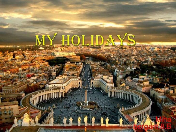 My holidays Miha