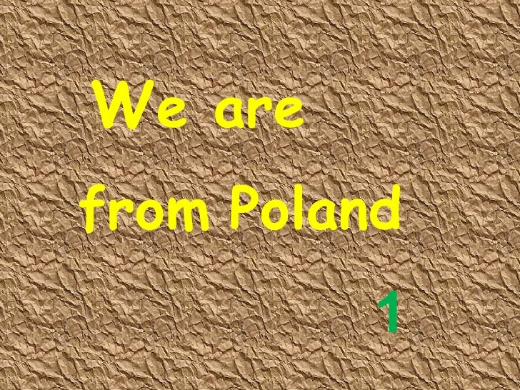 W e are from   Poland 1