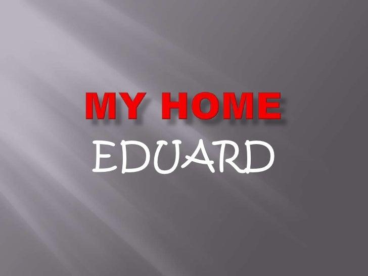 My home eduard 123